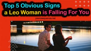 Top 5 Obvious Signs a Leo Woman is Falling For You