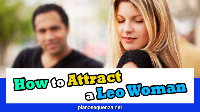 How To Attract A Leo Woman (With 5 BEST Tips)