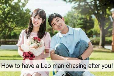 How to have a Leo man chasing after you