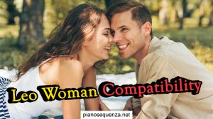 Leo Woman Compatibility – Is She Compatible With You?