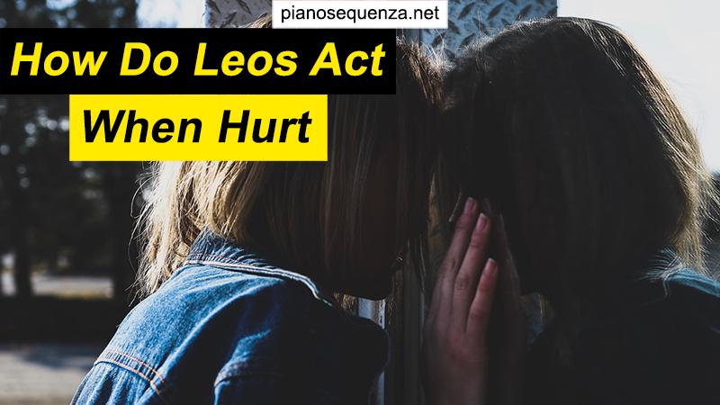 when leos get hurt