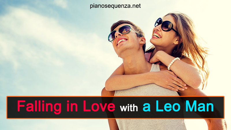 Falling in Love with a Leo Man – How to have him for yourself!