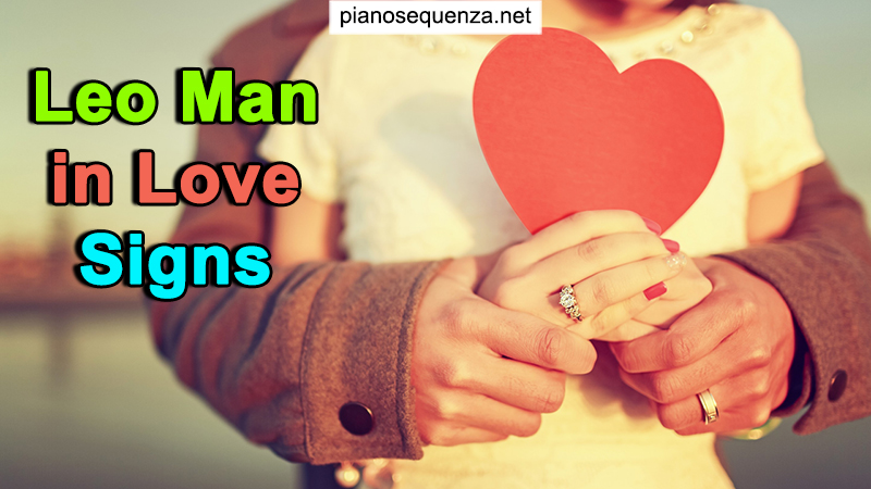 Leo Man in Love Signs – Is he different when in love?