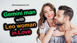 Gemini man with Leo woman in Love: Is This Match Good?