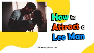 How to Attract a Leo Man (with 5 Tips to Win His Heart)