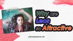 Why are Leos so Attractive (with Top 5 Irresistible Traits)