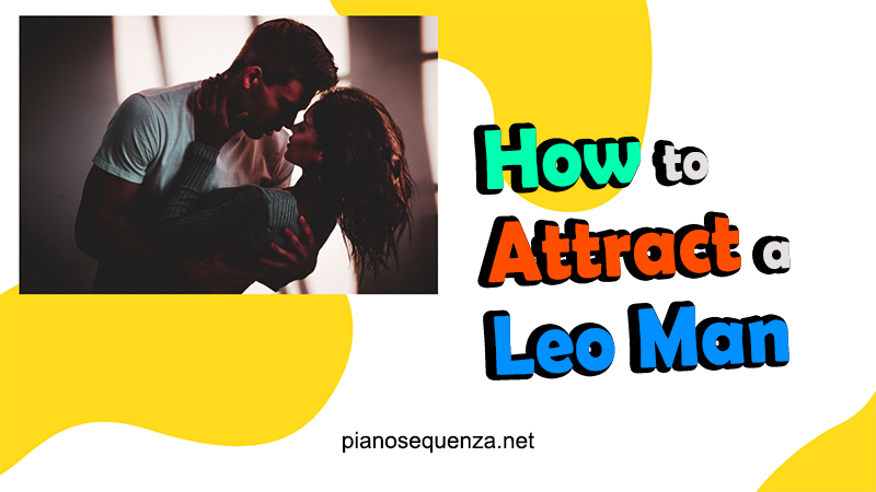 attracting a leo man