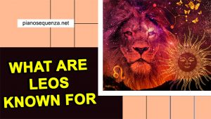 What are Leos Known for (with 4 Things Proven You're a Leo)