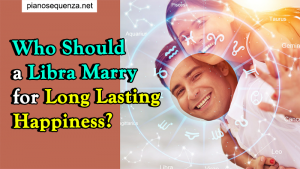 Who Should a Libra Marry for Long Lasting Happiness?